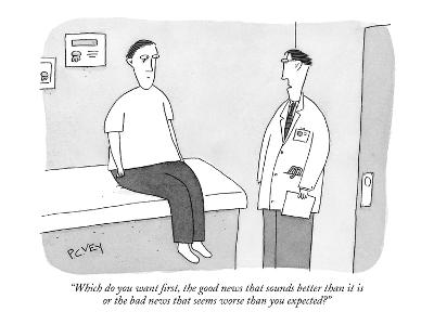 """Which do you want first, the good news that sounds better than it is or t?"" - New Yorker Cartoon-Peter C. Vey-Premium Giclee Print"