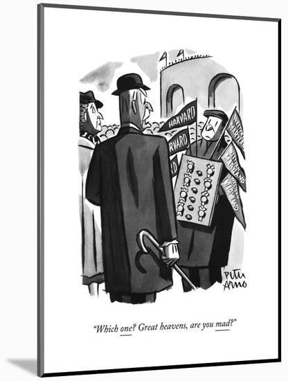 """""""Which one? Great heavens, are you mad?"""" - New Yorker Cartoon-Peter Arno-Mounted Premium Giclee Print"""