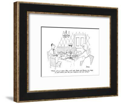 """""""While we're at supper, Billy, you'd make Daddy and Mommy very happy if yo?"""" - New Yorker Cartoon-Jack Ziegler-Framed Premium Giclee Print"""