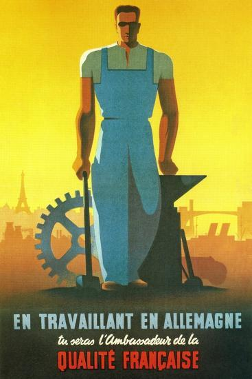 While Working in Germany You Will Be the Ambassador of French Quality, 1943--Giclee Print