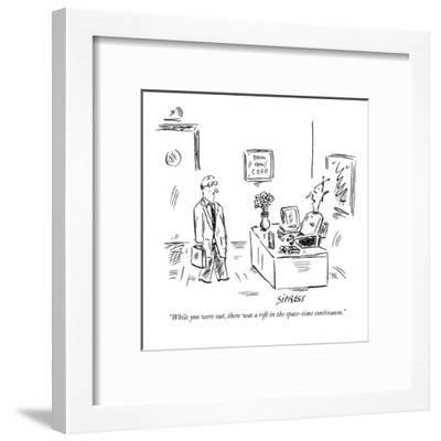 """""""While you were out, there was a rift in the space-time continuum."""" - New Yorker Cartoon-David Sipress-Framed Premium Giclee Print"""