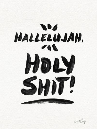 White Hallelujah Holy Shit-Cat Coquillette-Giclee Print