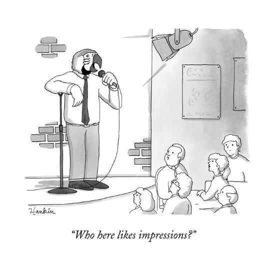"""Who here likes impressions?"" - New Yorker Cartoon--Premium Giclee Print"