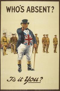 """Who's Absent ?"""" Is It You ? a Recriutment Poster Showing 'John Bull' Pointing His Finger"""