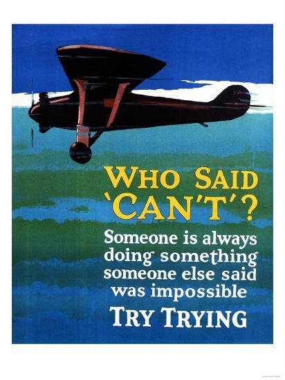 Who Said Can't - Try Trying - Airplane Flying Poster-Lantern Press-Art Print