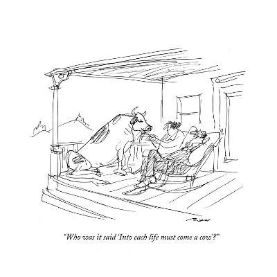 """Who was it said 'Into each life must come a cow'?"" - New Yorker Cartoon-Al Ross-Premium Giclee Print"