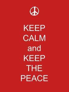 Keep Calm and Keep the Peace by Whoartnow