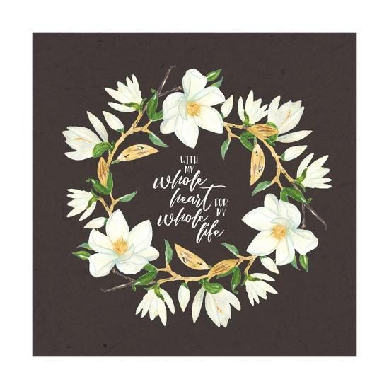 Whole Heart Whole Life-Tammy Apple-Art Print