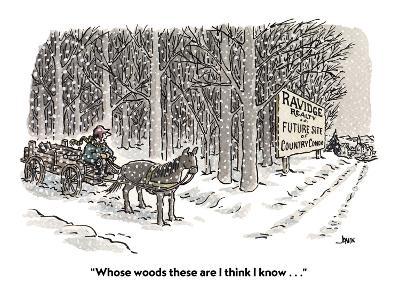 """Whose woods these are I think I know . . ."" - Cartoon-John Jonik-Premium Giclee Print"