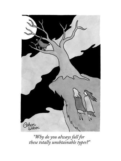 """""""Why do you always fall for these totally unobtainable types?"""" - New Yorker Cartoon--Premium Giclee Print"""