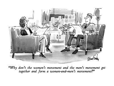 """""""Why don't the women's movement and the men's movement get together and fo?"""" - New Yorker Cartoon-Dana Fradon-Premium Giclee Print"""