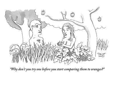 """Why don't you try one before you start comparing them to oranges?"" - New Yorker Cartoon-Trevor Hoey-Premium Giclee Print"