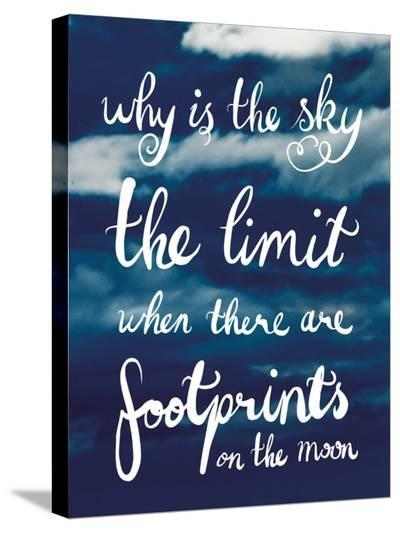 Why Is The Sky The Limit--Stretched Canvas Print