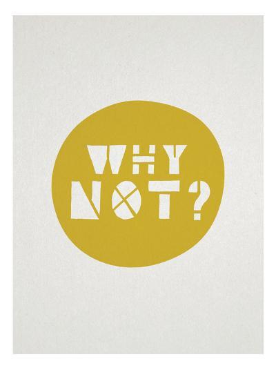 Why Not Affirmation Dot--Art Print