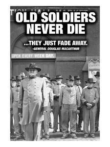 Old Soldiers Never Die by Wilbur Pierce