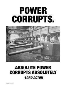 Power Corrupts by Wilbur Pierce