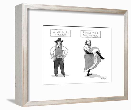 Wild Bill Hickok and Really Wild Bill Hickok - New Yorker Cartoon-Harry Bliss-Framed Premium Giclee Print