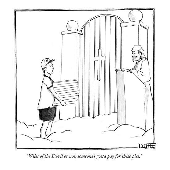"""""""Wiles of the Devil or not, someone's gotta pay for these pies."""" - New Yorker Cartoon-Matthew Diffee-Premium Giclee Print"""