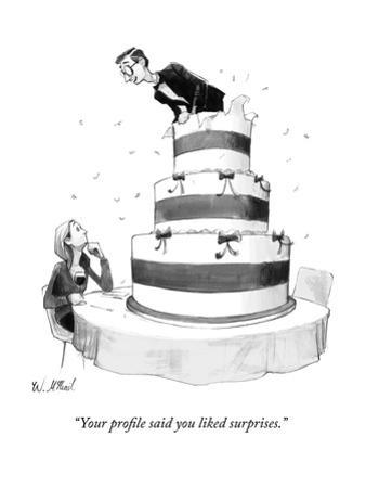 """Your profile said you liked surprises."" - New Yorker Cartoon by Will McPhail"