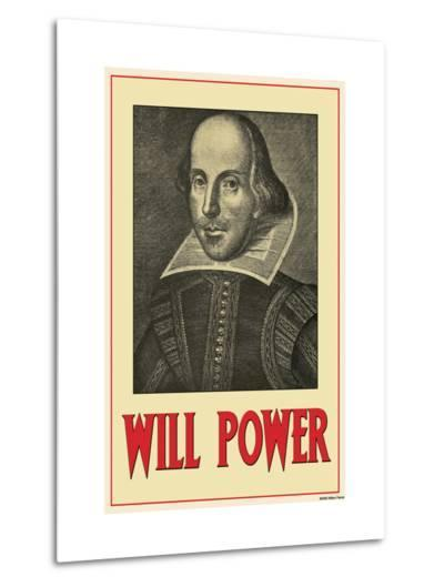 Will Power--Metal Print