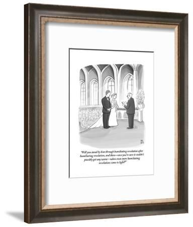 """""""Will you stand by him through humiliating revelation after humiliating re?"""" - New Yorker Cartoon-Paul Noth-Framed Premium Giclee Print"""