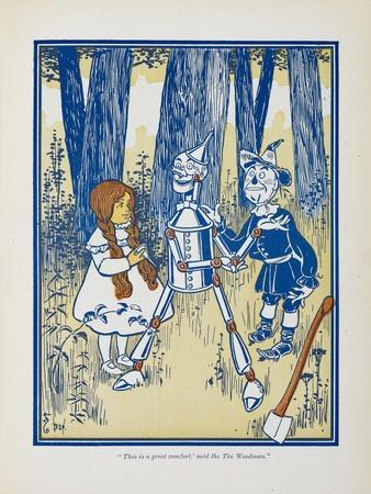 Dorothy, the Tin Woodman and the Scarecrow