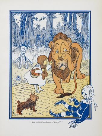 You Ought To Be Ashamed Of Yourself !. the The Cowardly Lion Being Rebuked by Dorothy