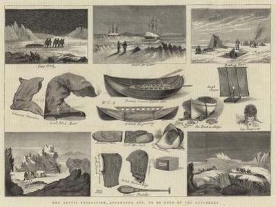 The Arctic Expedition, Apparatus, Etc, to Be Used by the Explorers by William Edward Atkins