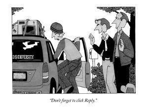 """""""Don't forget to click Reply."""" - New Yorker Cartoon by William Haefeli"""