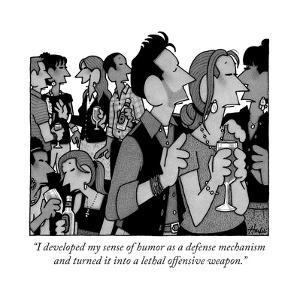 """""""I developed my sense of humor as a defense mechanism and turned it into a..."""" - New Yorker Cartoon by William Haefeli"""