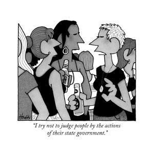 """""""I try not to judge people by the actions of their state government."""" - New Yorker Cartoon by William Haefeli"""