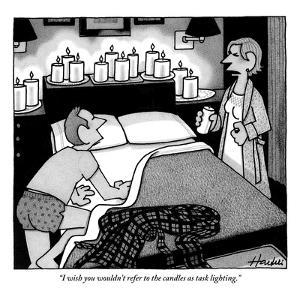 """""""I wish you wouldn't refer to the candles as task lighting."""" - New Yorker Cartoon by William Haefeli"""