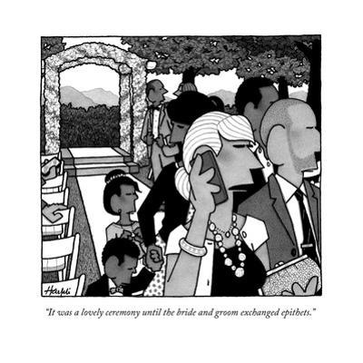 """""""It was a lovely ceremony until the bride and groom exchanged epithets."""" - New Yorker Cartoon by William Haefeli"""