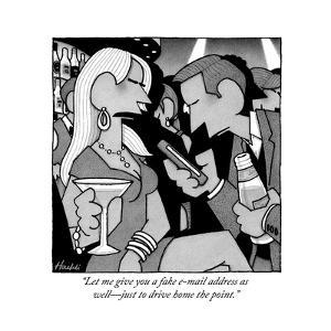 """""""Let me give you a fake e-mail address as well?just to drive home the poin - New Yorker Cartoon by William Haefeli"""