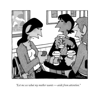 """""""Let me see what my mother wants ? aside from attention."""" - New Yorker Cartoon by William Haefeli"""