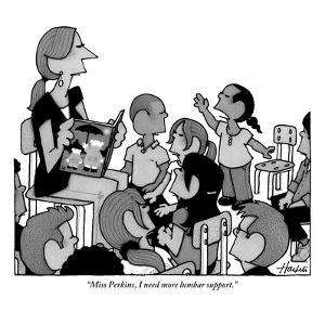 """Miss Perkins, I need more lumbar support."" - New Yorker Cartoon by William Haefeli"