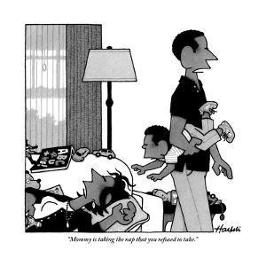 """""""Mommy is taking the nap that you refused to take."""" - New Yorker Cartoon by William Haefeli"""