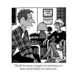 """""""My life has become a tangled web of fictitious user names and fiendishly ..."""" - New Yorker Cartoon by William Haefeli"""