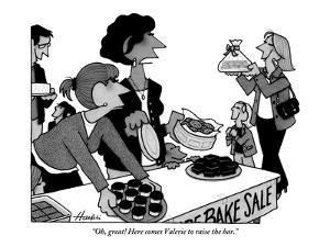 """""""Oh, great! Here comes Valerie to raise the bar."""" - New Yorker Cartoon by William Haefeli"""