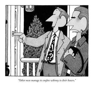 """""""Other men manage to confine whimsy to their boxers."""" - New Yorker Cartoon by William Haefeli"""