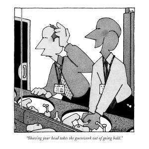 """Shaving your head takes the guesswork out of going bald."" - New Yorker Cartoon by William Haefeli"