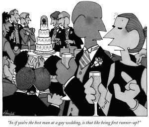 """""""So if you're the best man at a gay wedding, is that like being first runn…"""" - New Yorker Cartoon by William Haefeli"""
