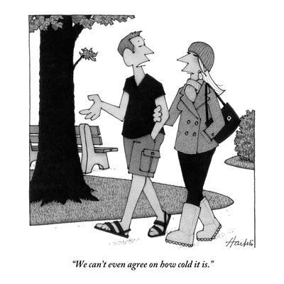 """We can't even agree on how cold it is."" - New Yorker Cartoon"