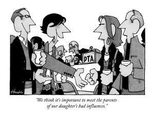 """""""We think it's important to meet the parents of our daughter's bad influen?"""" - New Yorker Cartoon by William Haefeli"""