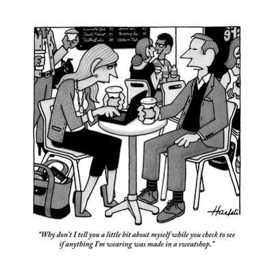 """""""Why don't I tell you a little bit about myself while you check to see if ?"""" - New Yorker Cartoon by William Haefeli"""