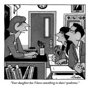 """""""Your daughter has 'I have something to share' syndrome."""" - New Yorker Cartoon by William Haefeli"""