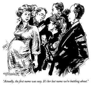 """""""Actually, the first name was easy.  It's her last name we're battling abo…"""" - New Yorker Cartoon by William Hamilton"""