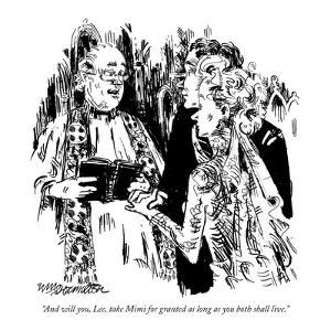"""And will you, Lee, take Mimi for granted as long as you both shall live."" - New Yorker Cartoon by William Hamilton"