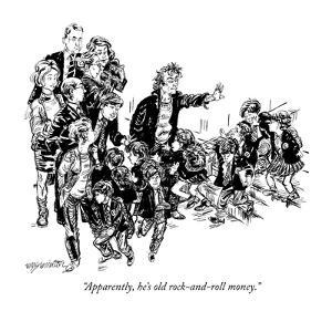 """""""Apparently, he's old rock-and-roll money."""" - New Yorker Cartoon by William Hamilton"""