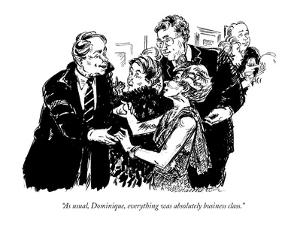 """""""As usual, Dominique, everything was absolutely business class."""" - New Yorker Cartoon by William Hamilton"""